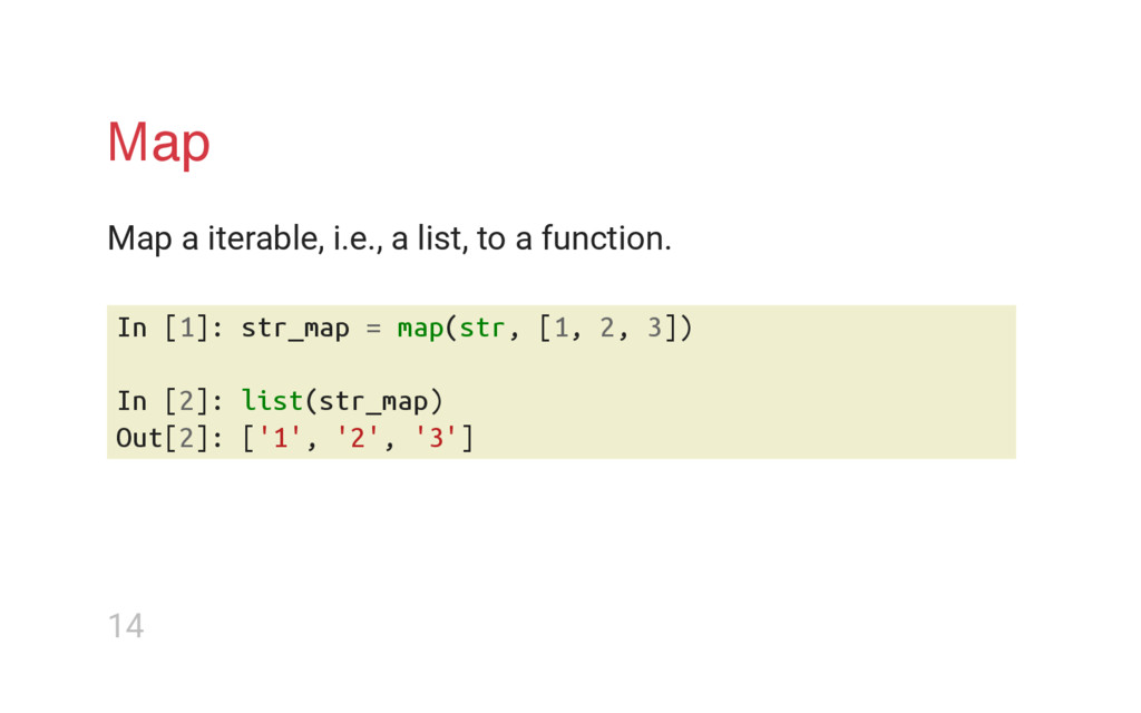 Map Map a iterable, i.e., a list, to a function...