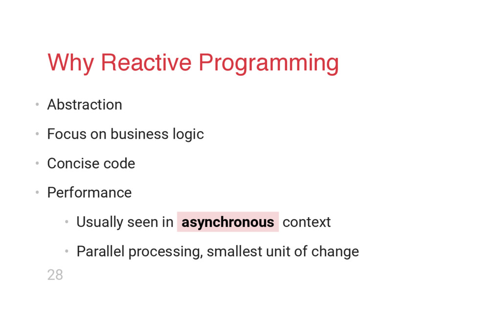 Why Reactive Programming • Abstraction • Focus ...