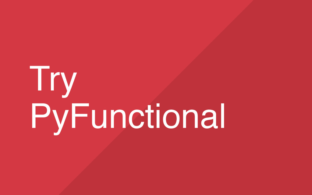 34 Try PyFunctional