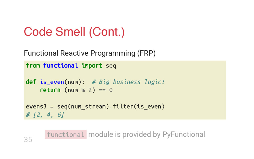 Code Smell (Cont.) Functional Reactive Programm...