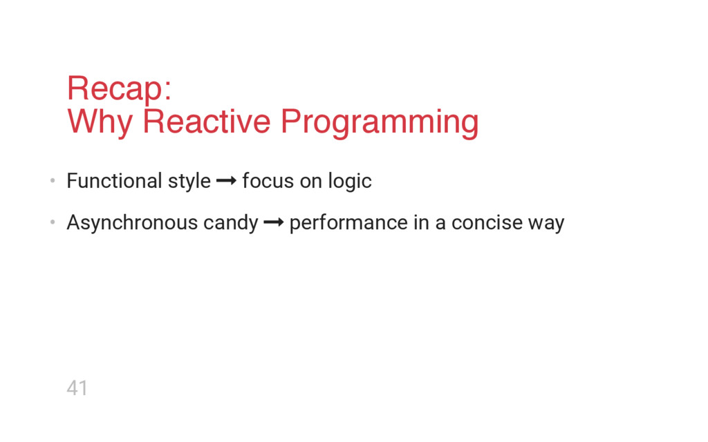 Recap: Why Reactive Programming • Functional st...