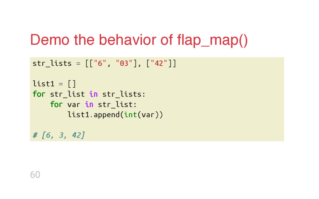 Demo the behavior of flap_map() s t r _ l i s t ...