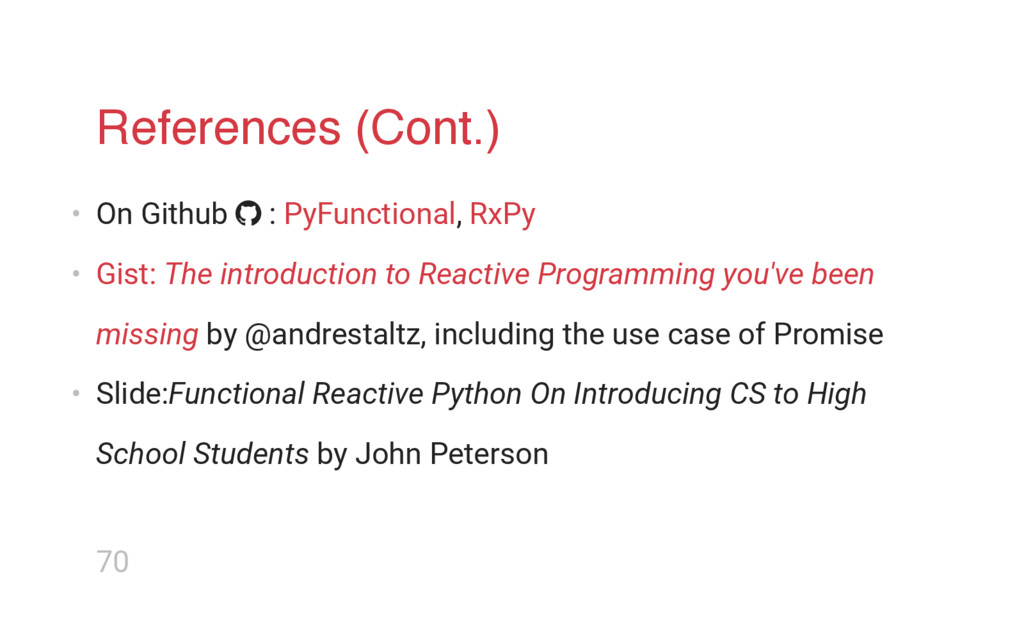 References (Cont.) • On Github  : PyFunctional...