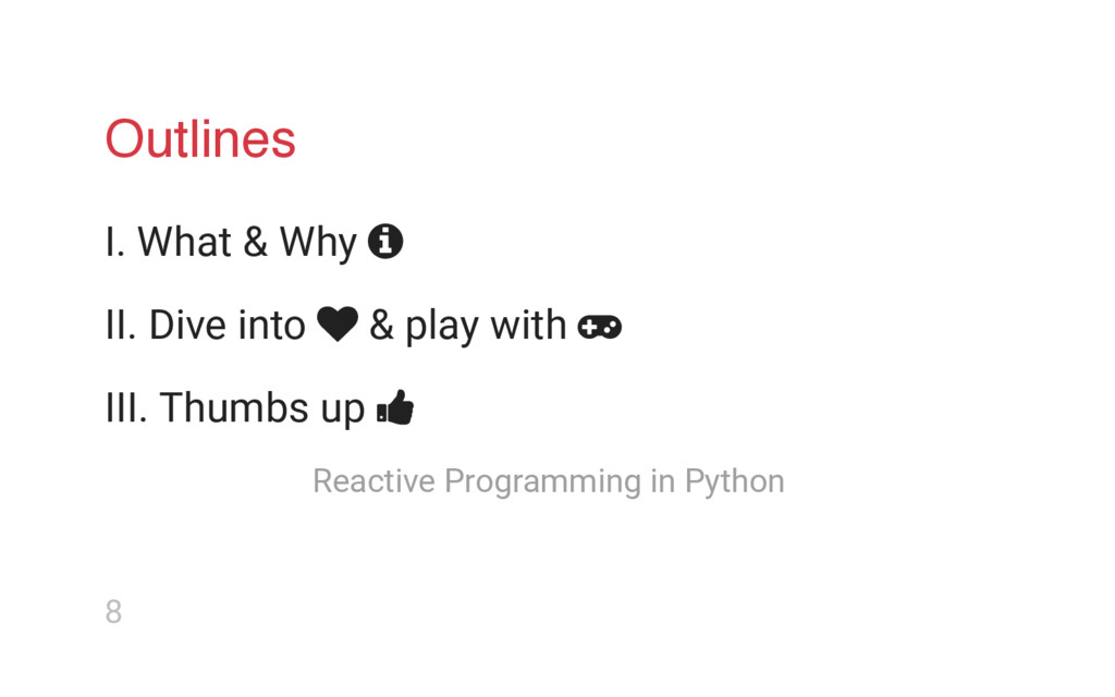 Outlines I. What & Why  II. Dive into  & play...