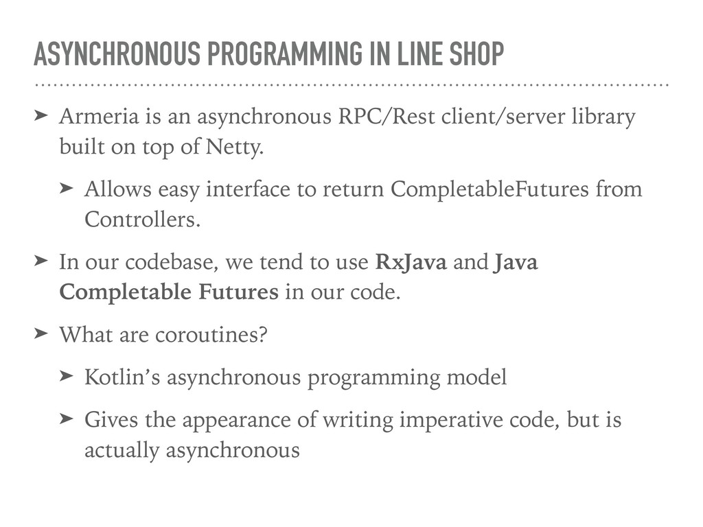 ASYNCHRONOUS PROGRAMMING IN LINE SHOP ➤ Armeria...