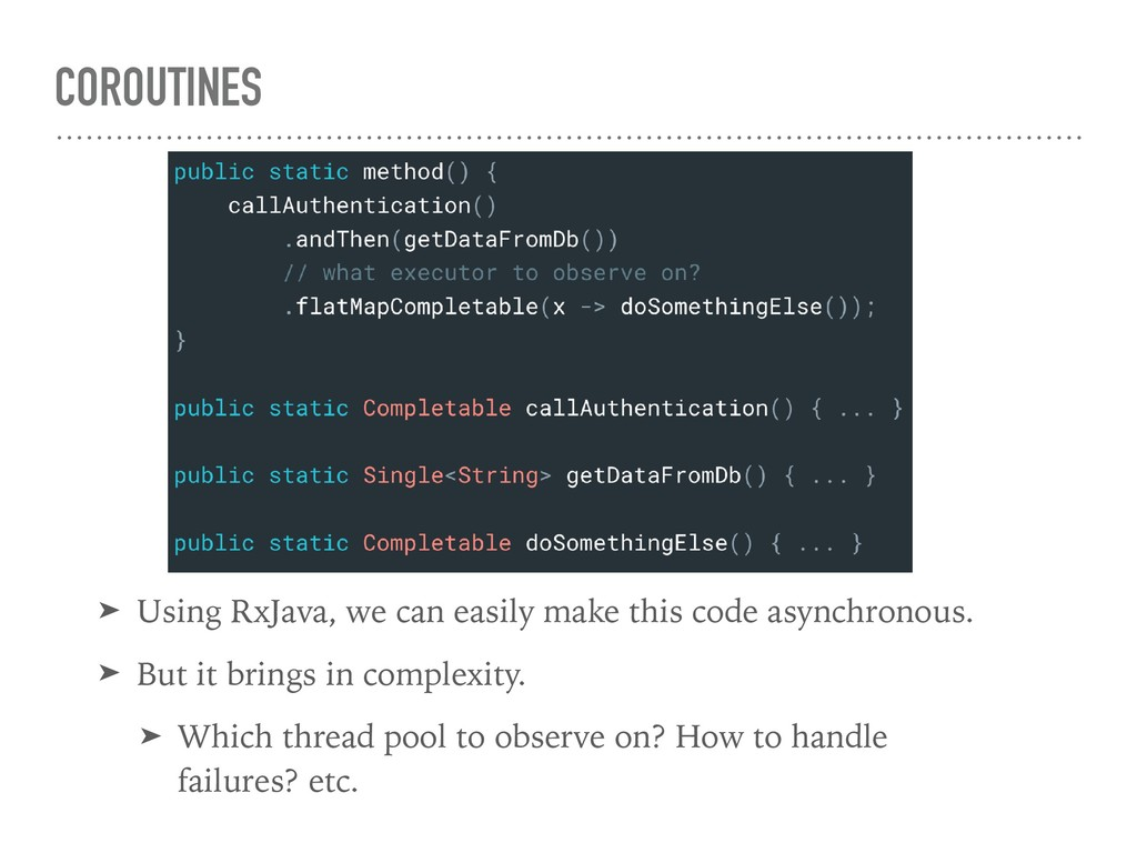 COROUTINES ➤ Using RxJava, we can easily make t...