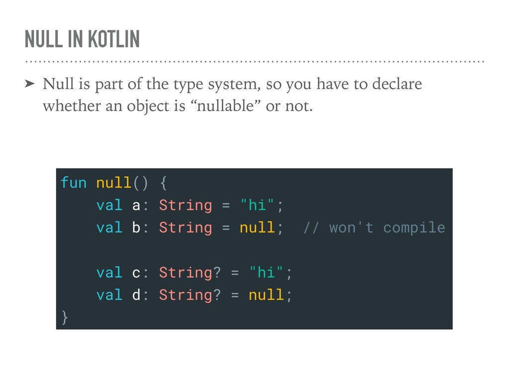 NULL IN KOTLIN ➤ Null is part of the type syste...