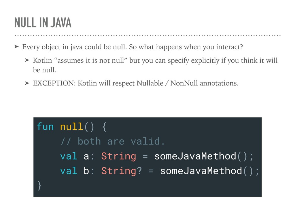 NULL IN JAVA ➤ Every object in java could be nu...