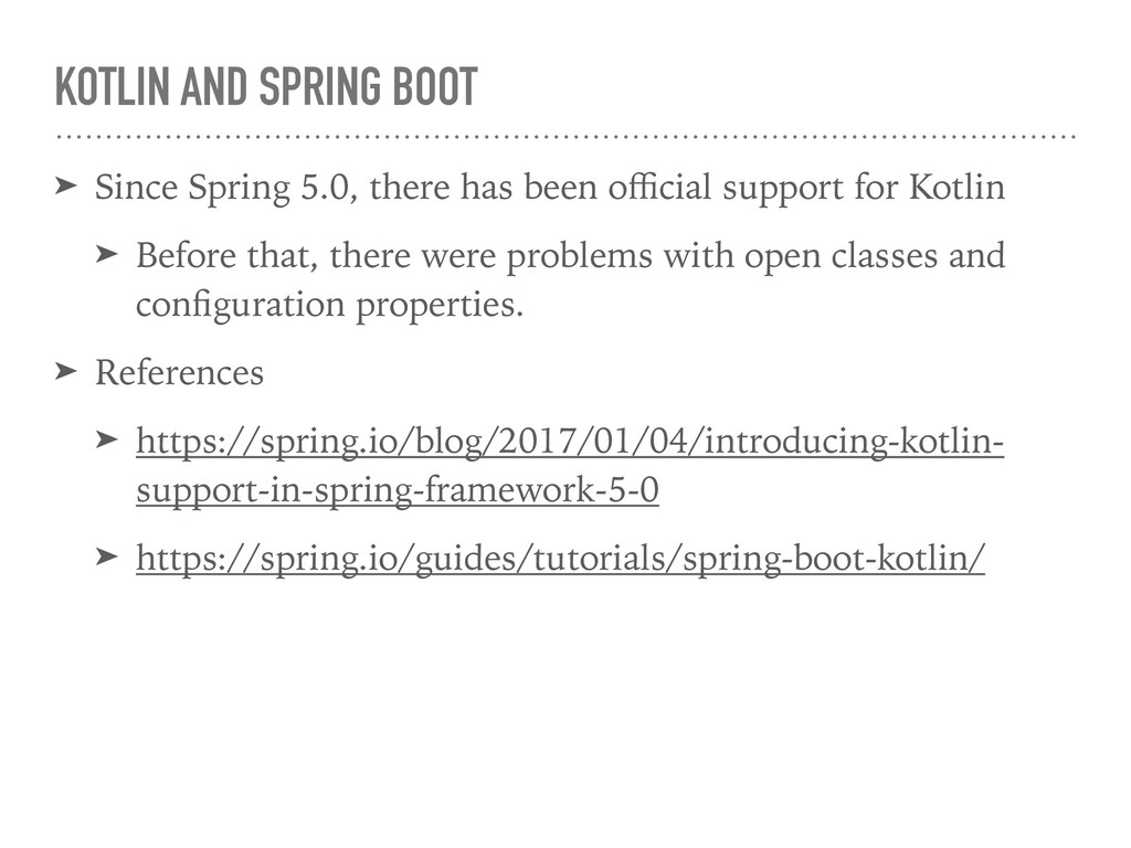 KOTLIN AND SPRING BOOT ➤ Since Spring 5.0, ther...