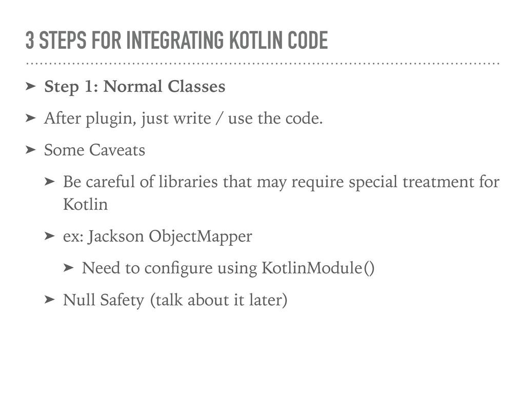 3 STEPS FOR INTEGRATING KOTLIN CODE ➤ Step 1: N...