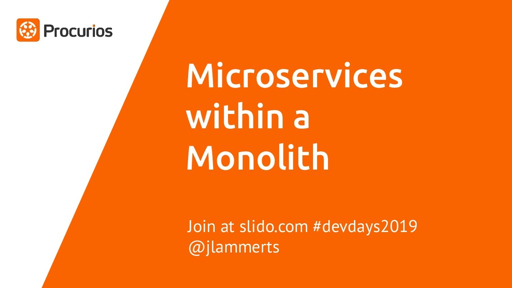 Microservices within a Monolith Join at slido.c...