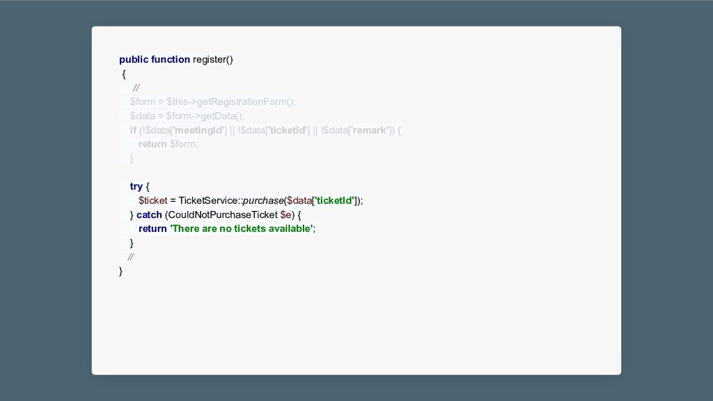public function register() { // $form = $this->...