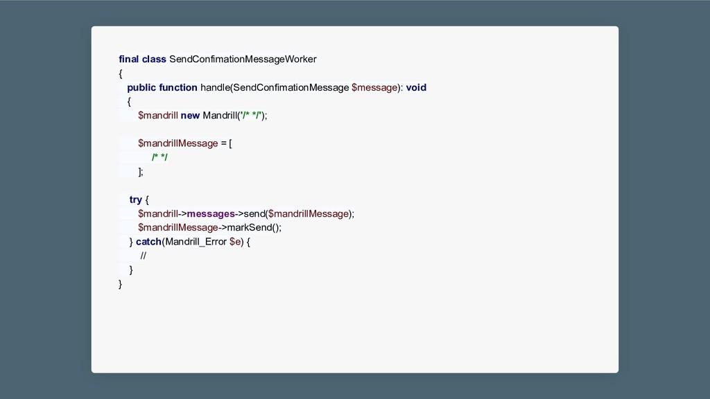 final class SendConfimationMessageWorker { publ...