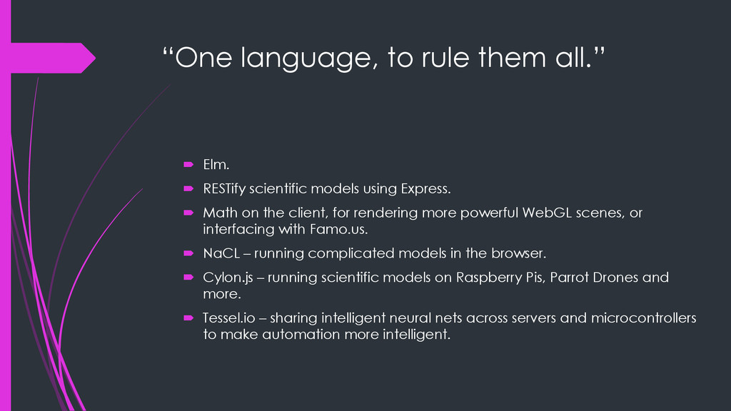 """""""One language, to rule them all.""""  Elm.  REST..."""