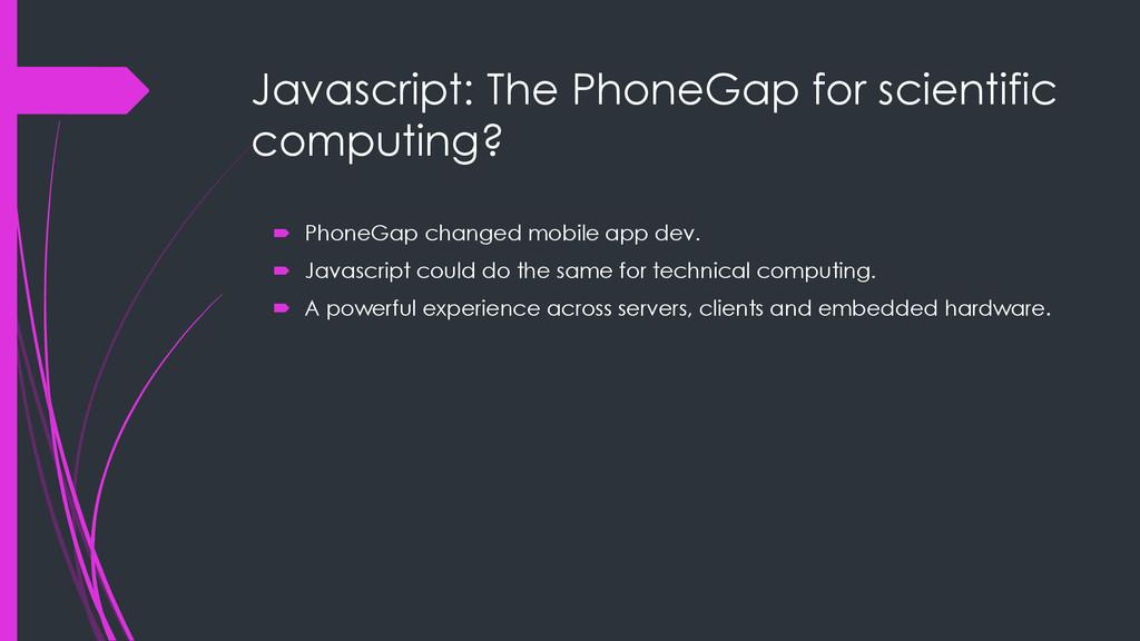 Javascript: The PhoneGap for scientific computi...
