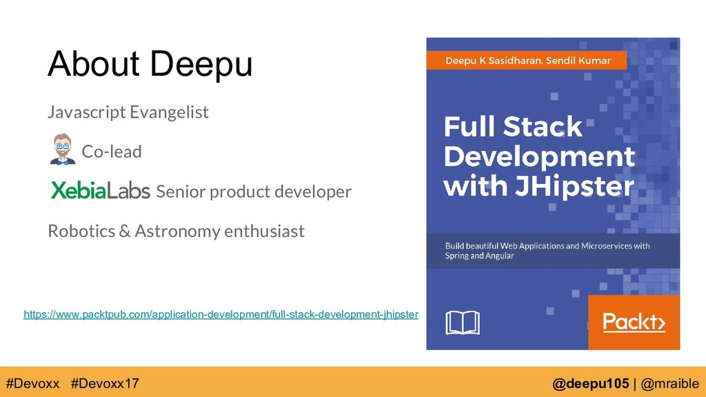 About Deepu Javascript Evangelist Co-lead Senio...