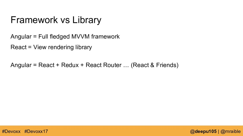 Framework vs Library Angular = Full fledged MVV...