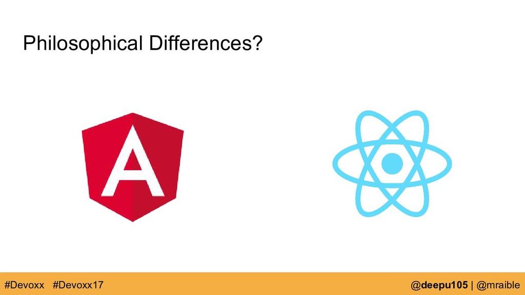 Philosophical Differences? #Devoxx @deepu105   ...