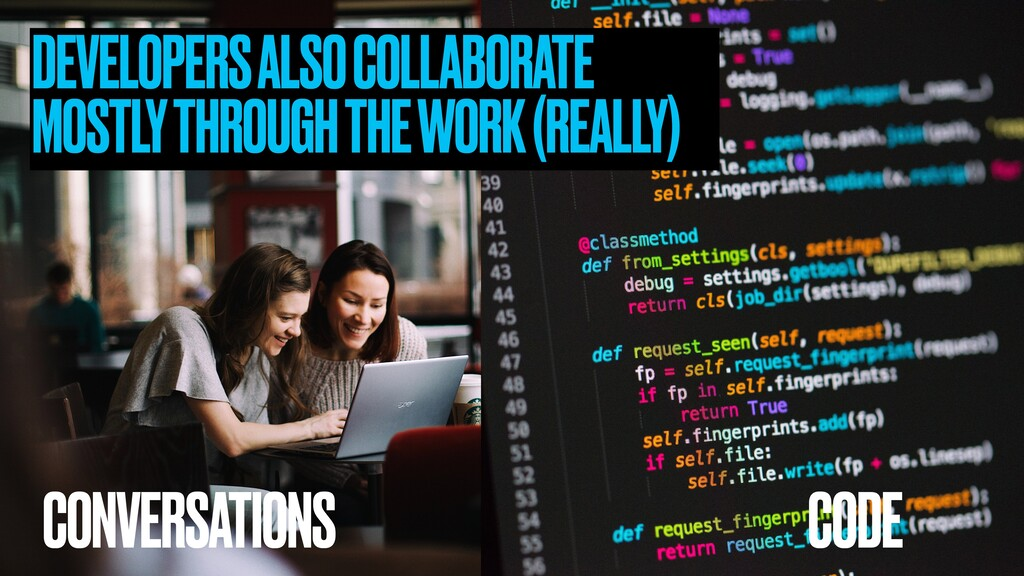 DEVELOPERS ALSO COLLABORATE MOSTLY THROUGH THE ...