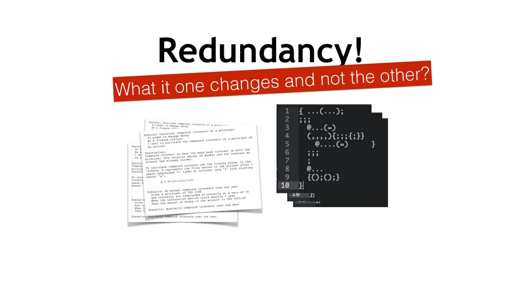 Redundancy! What it one changes and not the oth...