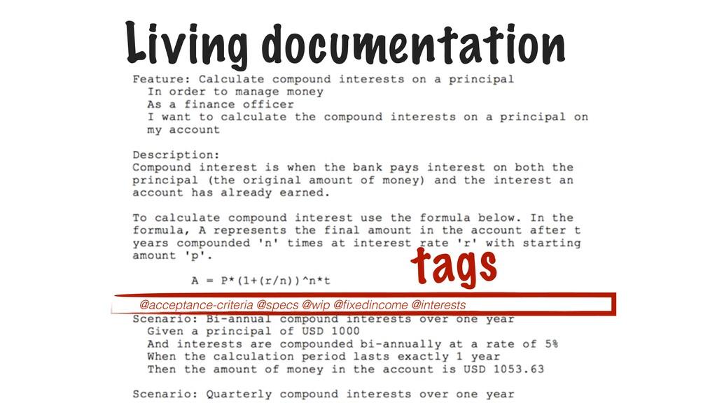 Living documentation tags @acceptance-criteria ...