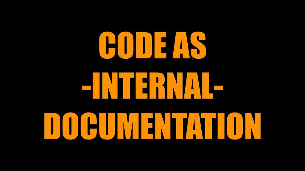 CODE AS -INTERNAL- DOCUMENTATION