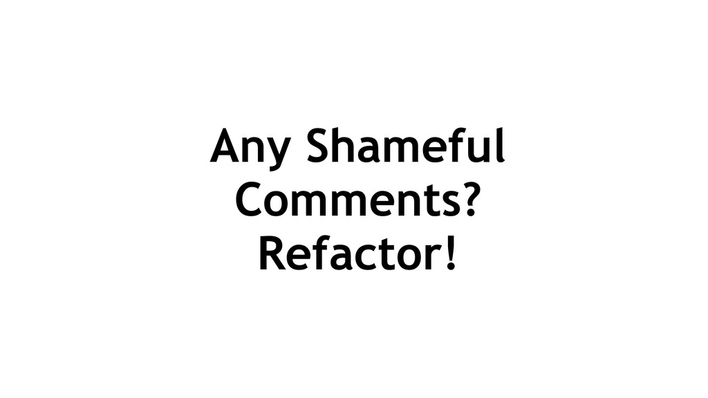 Any Shameful Comments? Refactor!