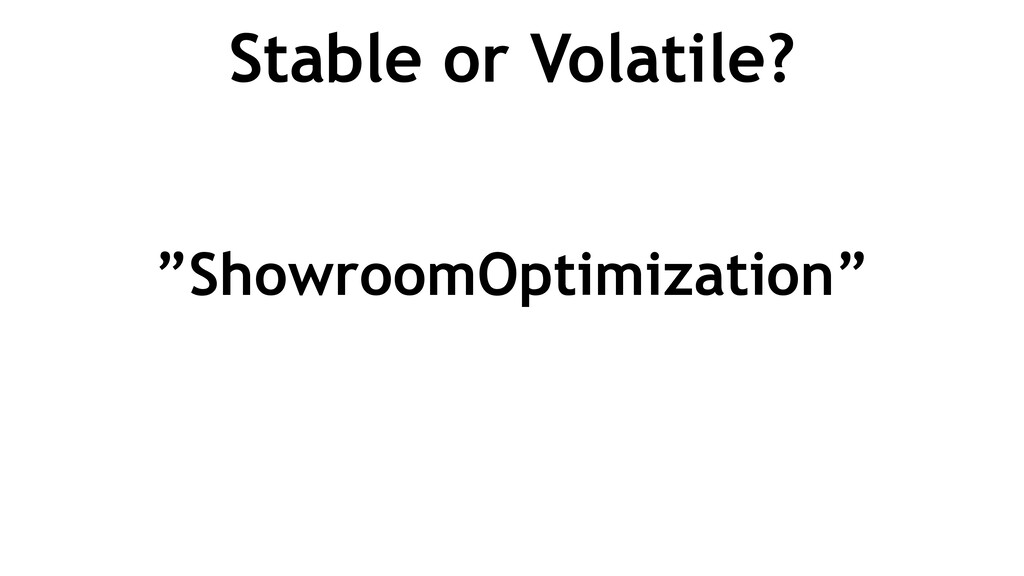 "Stable or Volatile? ""ShowroomOptimization"""