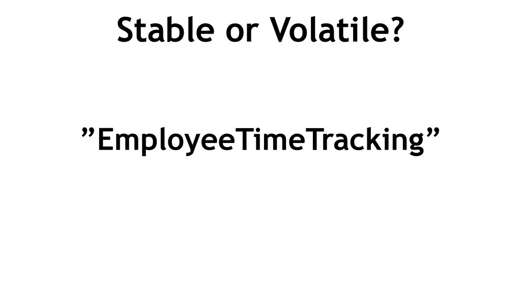 """Stable or Volatile? """"EmployeeTimeTracking"""""""