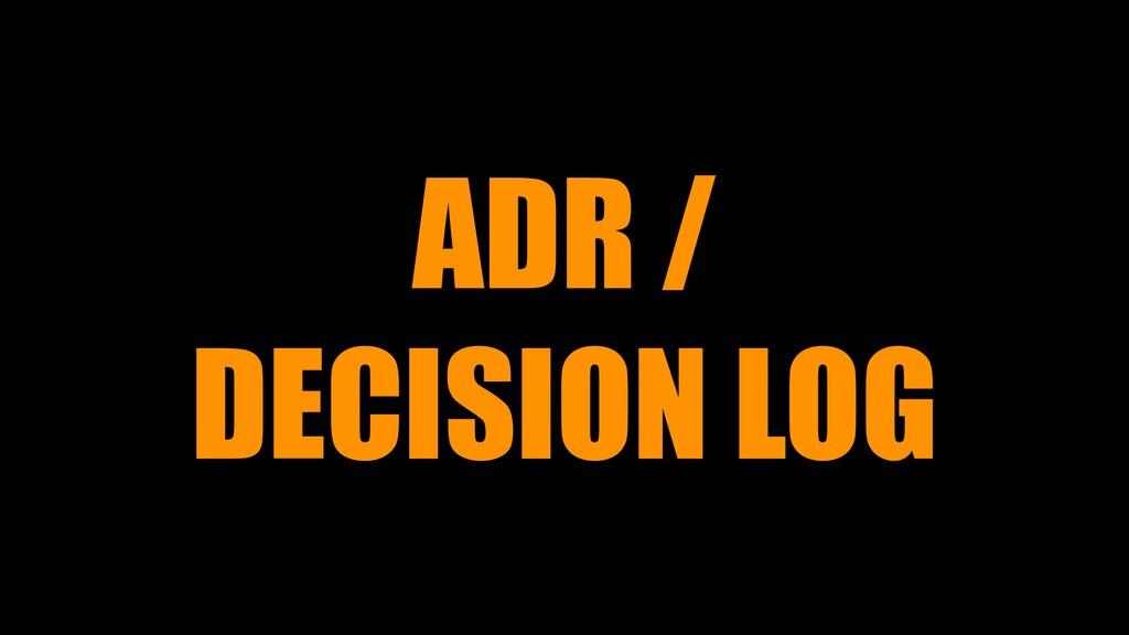 ADR / DECISION LOG