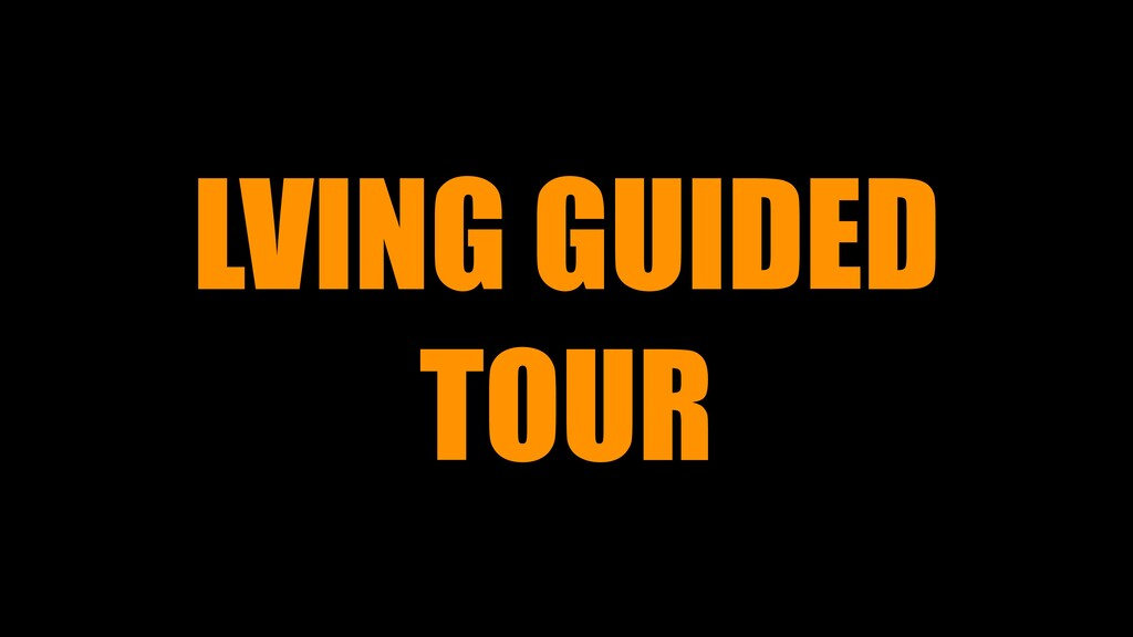 LVING GUIDED TOUR