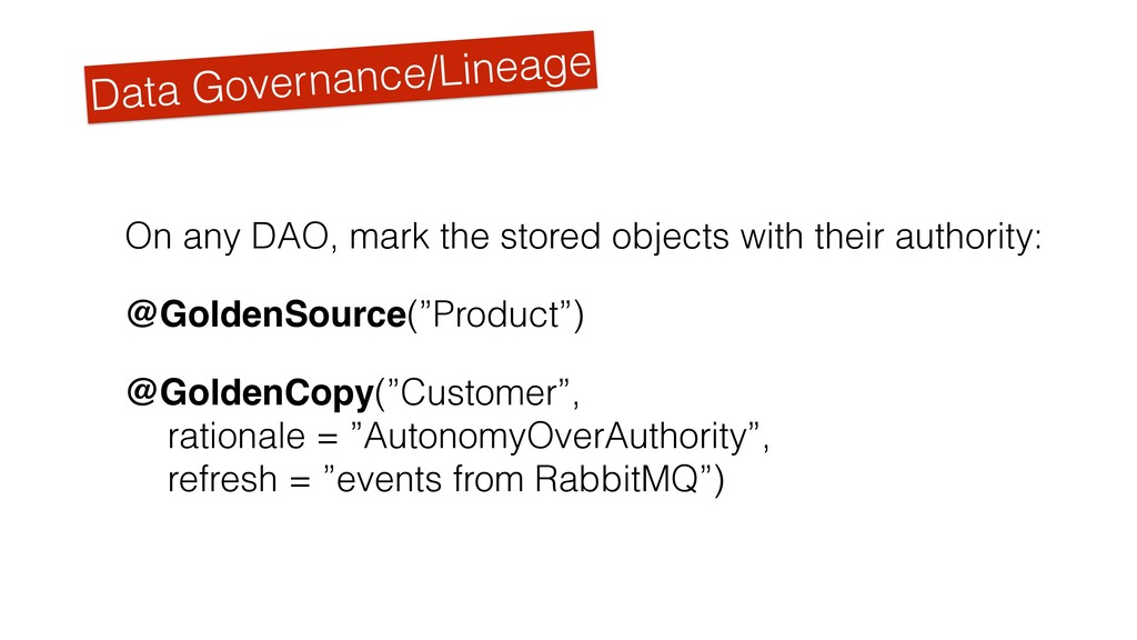 Data Governance/Lineage On any DAO, mark the st...