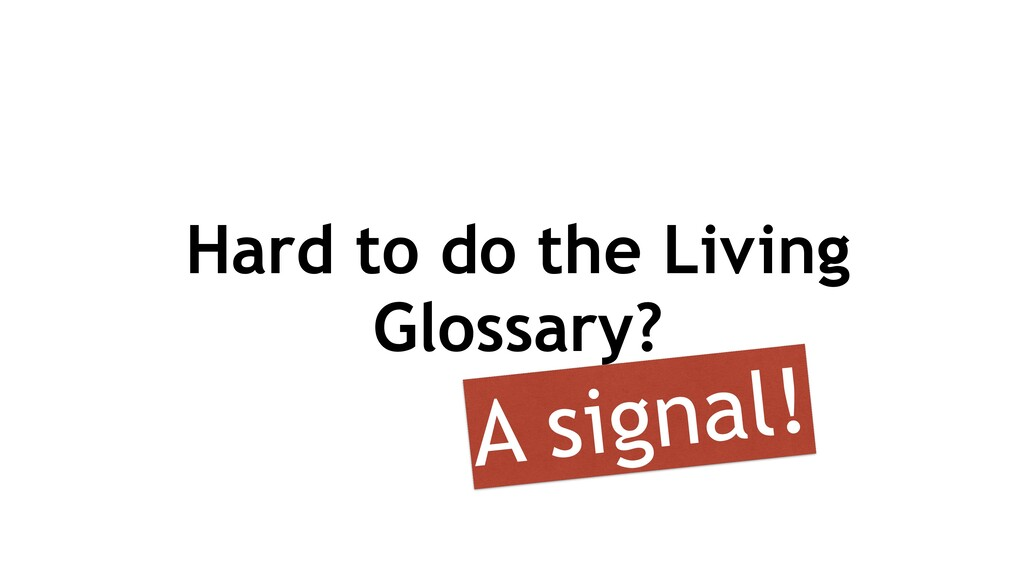 Hard to do the Living Glossary? A signal!