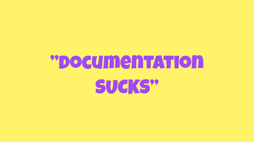 """Documentation SUCKS"""
