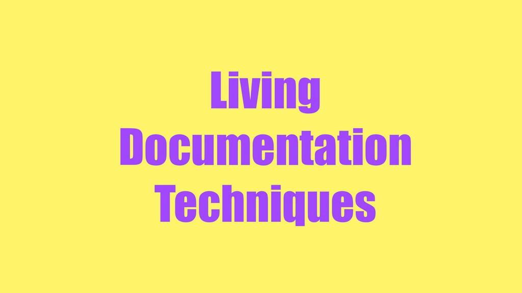 Living Documentation Techniques