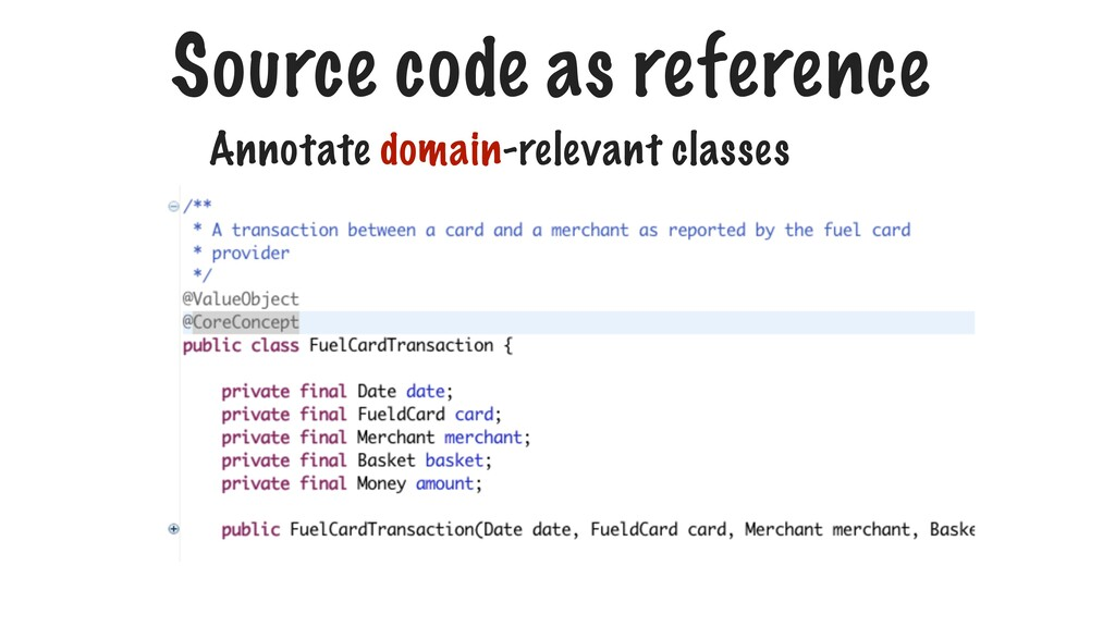 Annotate domain-relevant classes Source code as...
