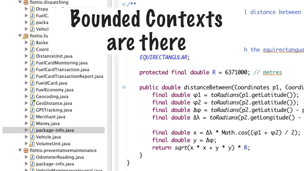 Bounded Contexts are there