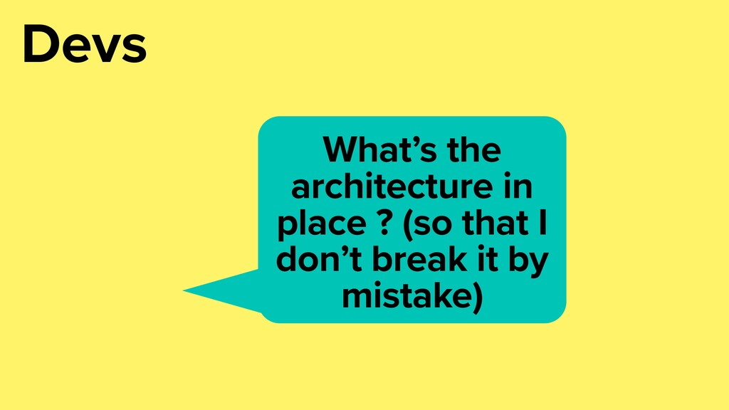 What's the architecture in place ? (so that I d...