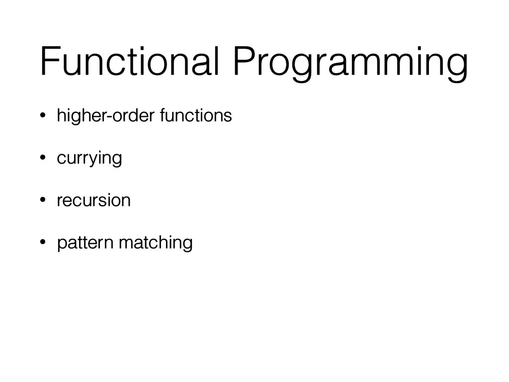 Functional Programming • higher-order functions...