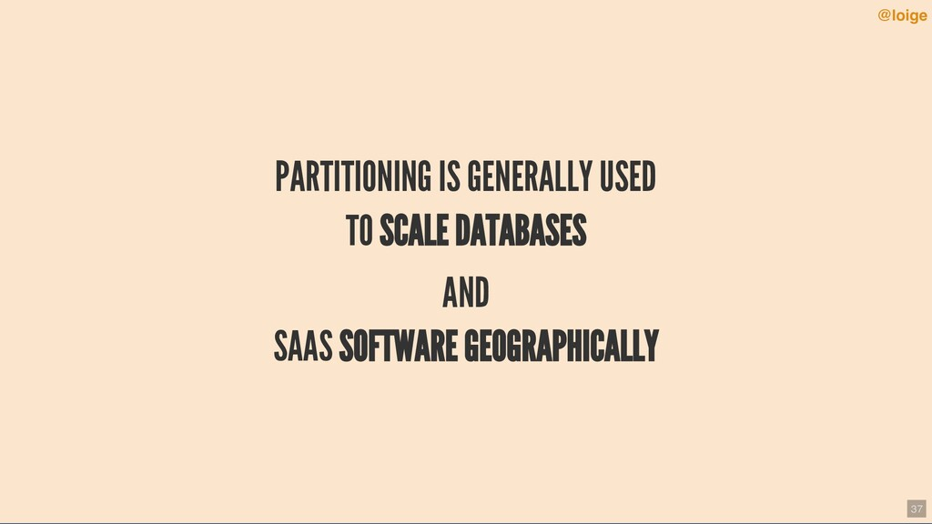 PARTITIONING IS GENERALLY USED TO SCALE DATABAS...
