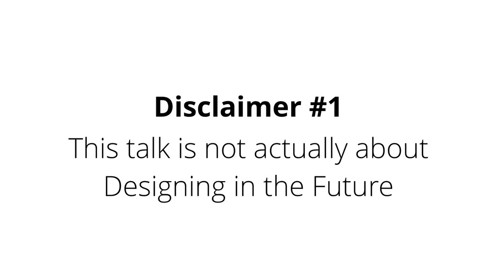 This talk is not actually about Designing in th...