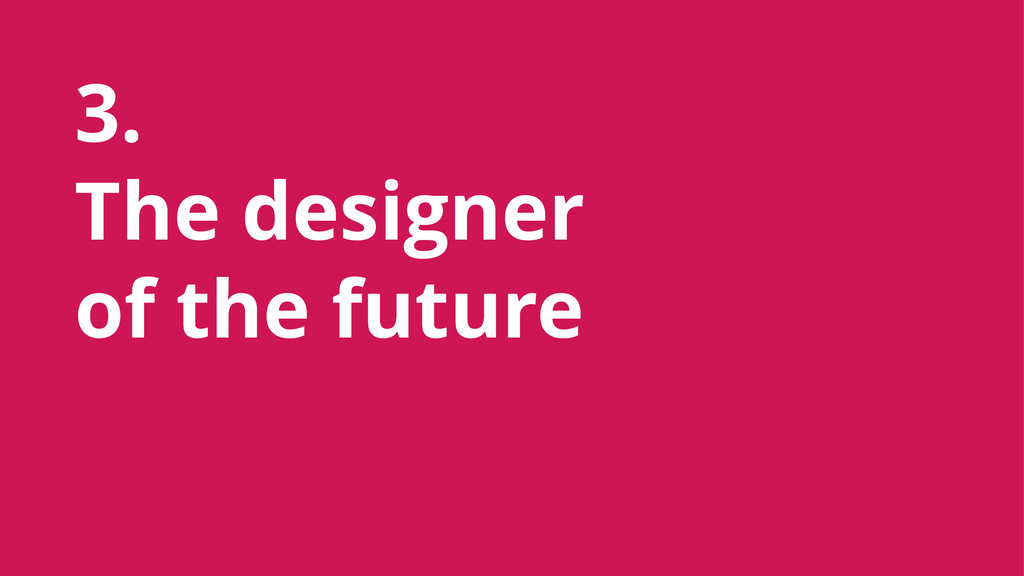 3. The designer of the future