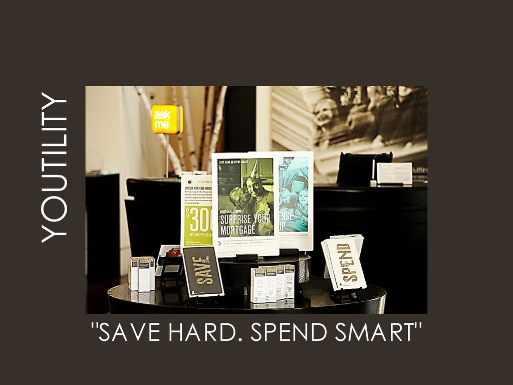 """""""SAVE HARD. SPEND SMART"""" YOUTILITY"""