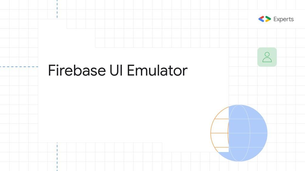 Firebase UI Emulator