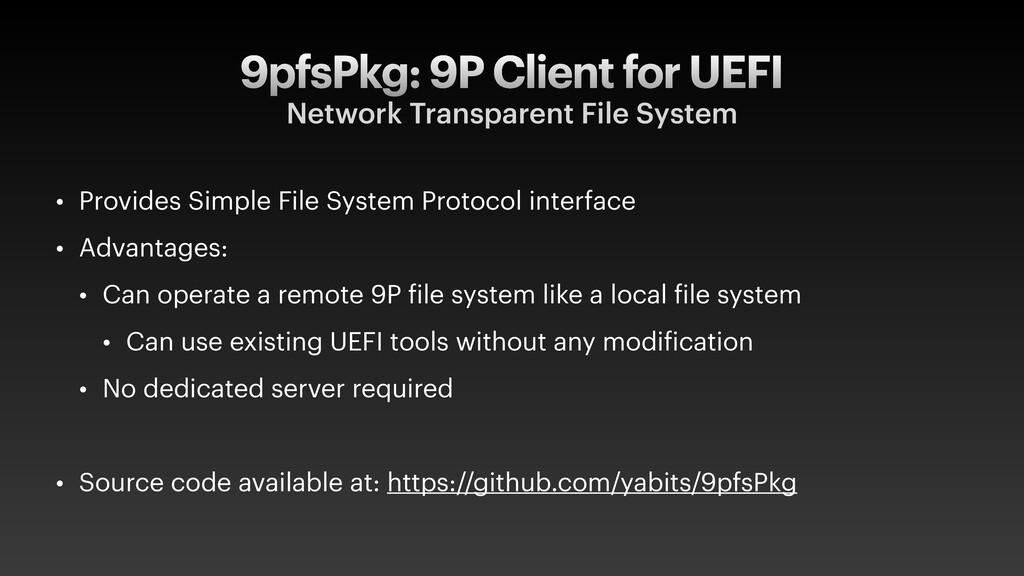 9pfsPkg: 9P Client for UEFI Network Transparent...