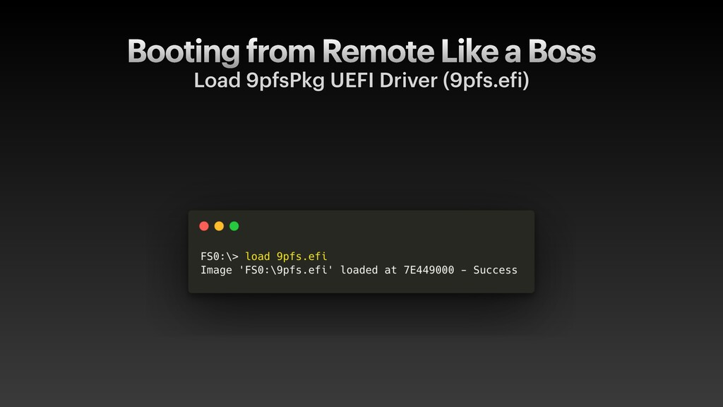 Booting from Remote Like a Boss Load 9pfsPkg UE...
