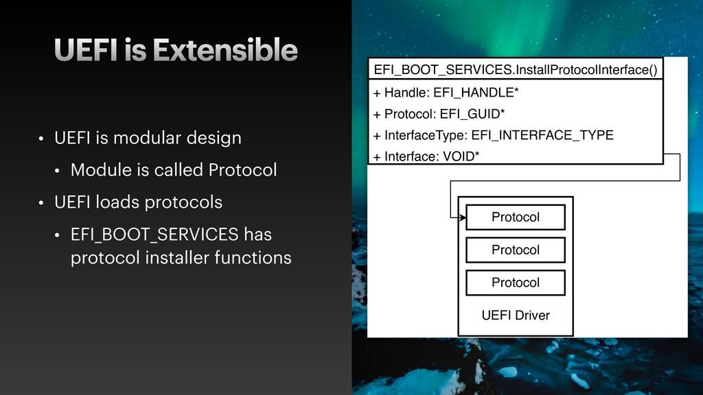 UEFI is Extensible • UEFI is modular design • M...