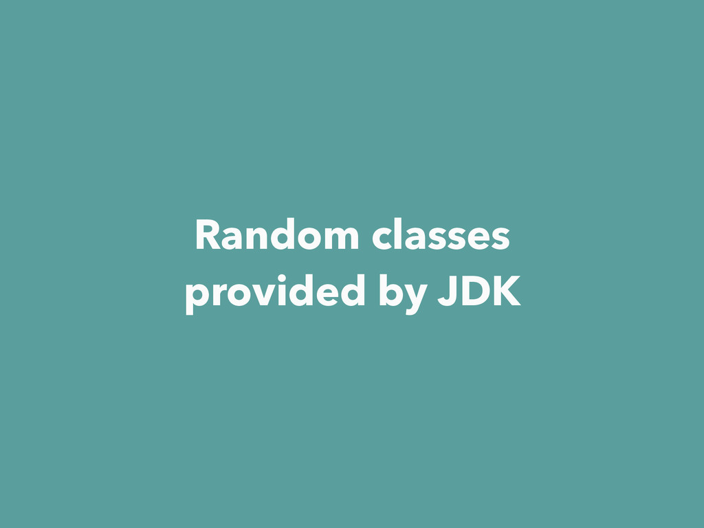 Random classes provided by JDK