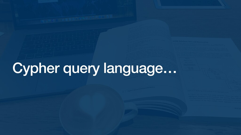 Cypher query language…