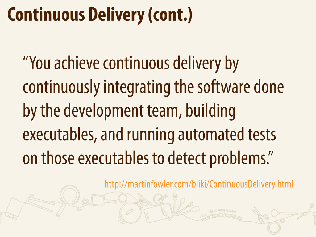 "Continuous Delivery (cont.) ""You achieve contin..."